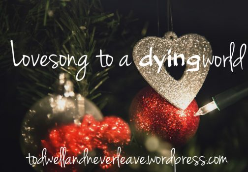 Lovesong to a dying world