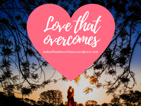 Love that overcomes