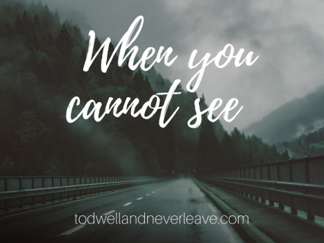 When you cannot see